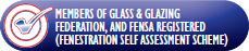 Members of glass and glazing federation, and FENSA registered